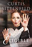 Front cover for the book Eligible by Curtis Sittenfeld