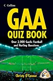 GAA Quiz Book: Over 2,000 Gaelic Football and Hurling Questions