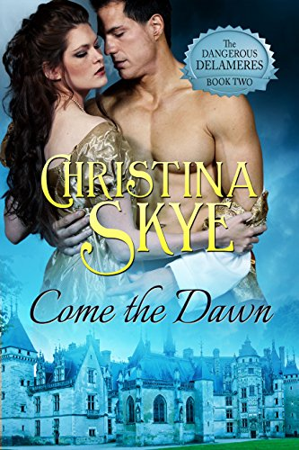 come-the-dawn-the-dangerous-delameres-book-2