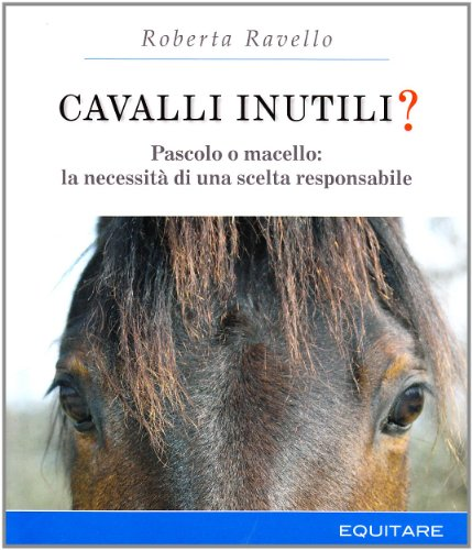 Cavalli inutili? Pascolo o macello: la necessità di una scelta responsabile