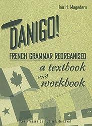 Danigo!: French Grammar Reorganised by Ian H. Magedera (2004-12-31)