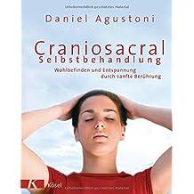 Craniosacral-Selbstbehandlung: Wohlbefinden und Entspannung durch sanfte Berührung