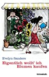 Eigentlich wollt' ich Blumen kaufen - Evelyn Sanders