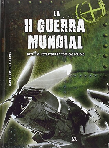 II Guerra Mundial,La. Batallas, estrategias y técnicas bélicas (Tácticas, Batallas e Historia Militar)