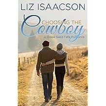 Choosing the Cowboy (Grape Seed Falls Romance Book 1) (English Edition)