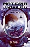 Materia oscura: II Premio Novela Ciencia Ficción Ciudad del Conocimiento (Primer Finalista) (Quasar nº 6)
