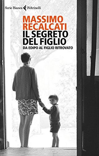 Il segreto del figlio: Da Edipo al figlio ritrovato