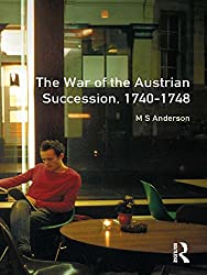 The War of Austrian Succession 1740-1748 (Modern Wars In Perspective)