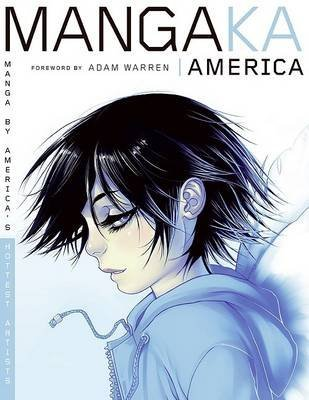 [Mangaka America: Manga by America's Hottest Artists] (By: Steelriver Studio) [published: November, 2006]