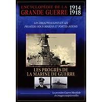 Encyclopédie de la grande guerre 1914-1918 - les progres de la marine de guerre