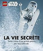 La Vie Secrète des Lego Star Wars de Vesa Lehtimäki