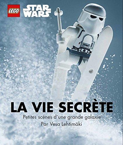 La Vie Secrète des Lego Star Wars par Vesa Lehtimäki
