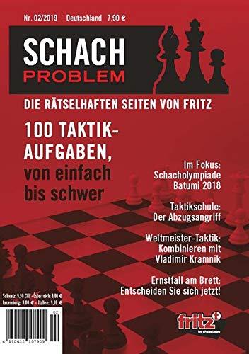 Schach Problem #02/2019: Die rätselhaften Seiten von Fritz (Schach-Problem / Über 100 Schachaufgaben)