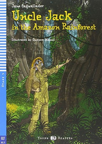 Uncle jack and the amazon forest con cd audio per la scuola media (young readers)