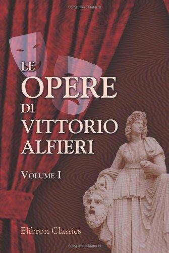 Le opere di Vittorio Alfieri: Volume 1. Filippo; Polinice; Antigone