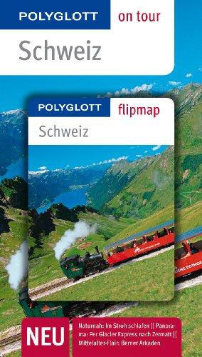 POLYGLOTT on tour Reiseführer Schweiz: Polyglott on tour mit Flipmap