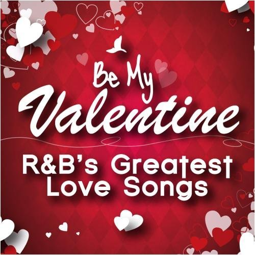 be-my-valentine-rbs-greatest-love-songs-by-various-artists