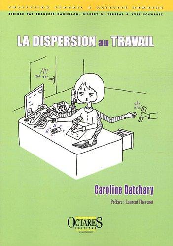 La dispersion au travail par Caroline Datchary