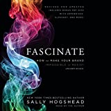 Fascinate, Revised and Updated: How to Make Your Brand Impossible to Resist by Sally Hogshead (2016-04-05)