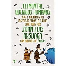 Elemental, queridos humanos: Vida y andanzas del ingenioso planeta Tierra (Fuera de Colección)