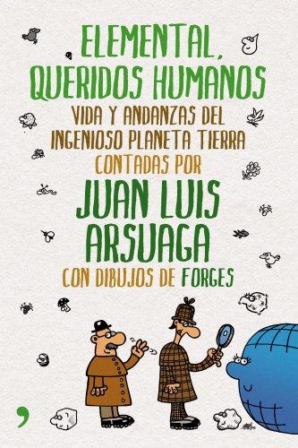 Elemental, queridos humanos: Vida y andanzas del ingenioso planeta Tierra (Fuera de Colección) por Forges