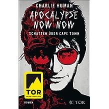 Apocalypse Now Now. Schatten über Cape Town (German Edition)