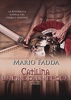 Catilina: La fine di un'epoca di [Fadda, Mario]