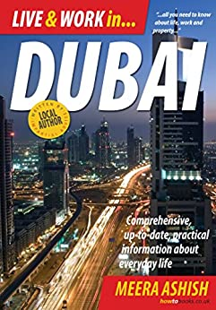 Live and Work in Dubai: Comprehensive, Up-to-date, Practical Information About Everyday Life (Live & Work in) by [Meera, Ashish]