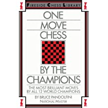 One Move Chess By The Champions by Bruce Pandolfini (1985-10-14)