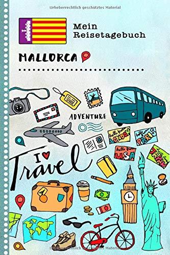 Mallorca Mein Reisetagebuch: Kinder Reise Aktivitätsbuch zum Ausfüllen, Eintragen, Malen, Einkleben - Ferien unterwegs Tagebuch zum Selberschreiben -  Urlaubstagebuch Journal für Mädchen, Jungen