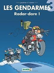 Les Gendarmes, tome 3 : Radare-Dare !