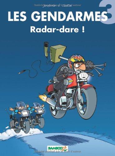Les Gendarmes, tome 3 : Radare-Dare ! par Jenfèvre