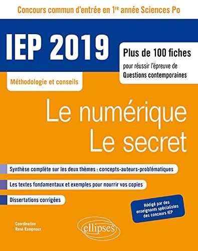 Concours commun IEP 2019. Plus de 100 fiches pour réussir l'épreuve de questions contemporaines - entrée en 1re année - Le numérique / Le secret