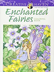 Creative Haven Enchanted Fairies Coloring Book (Creative Haven Coloring Books)