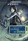 Au royaume de Volaria - Le choix de Dana
