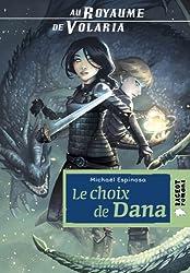 Au royaume de Volaria : Le choix de Dana (French Edition)