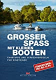 Großer Spaß mit kleinen Booten: Fahrtipps und Verkehrsregeln für Einsteiger • Führerscheinfrei bis 15 PS