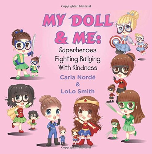 MY DOLL AND ME: Superheroes Fighting Bullying with Kindness
