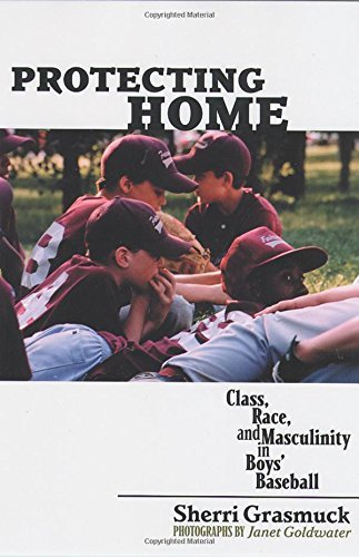 Protecting Home: Class, Race, and Masculinity in Boys' Baseball (English Edition) Rutgers Baseball