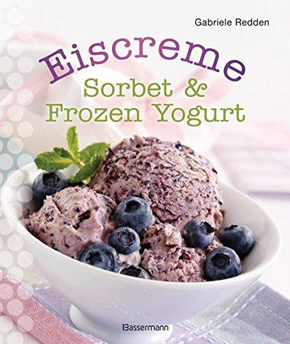 Preisvergleich Produktbild Eiscreme, Sorbet & Frozen Yogurt