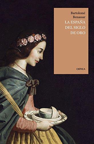 La España del Siglo de Oro (Tiempo de Historia) por Bartolomé Bennassar