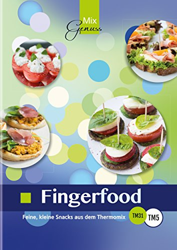 Fingerfood:: Feine, kleine Snacks aus dem Thermomix