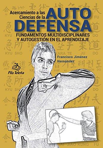 Acercamiento a las Ciencias de la Autodefensa por Francisco Jiménez Hernández