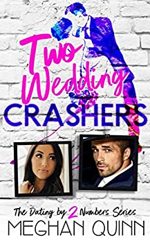 Two Wedding Crashers (The Dating by Numbers Series Book 2) by [Quinn, Meghan]