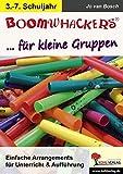 Boomwhackers für kleine Gruppen: Einfache Arrangements für Unterricht & Aufführung