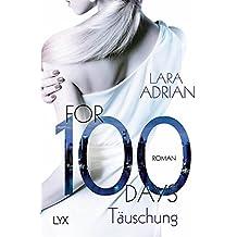 For 100 Days - Täuschung (Die 100-Reihe, Band 1)