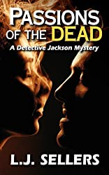 Passions of the Dead: A Detective Jackson Mystery: 3 by L.J. Sellers (2010-10-13)