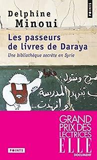 Les passeurs de livres de Daraya par Delphine Minoui