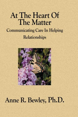 At the Heart of the Matter: Communicating Care in Helping Relationships