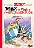 La figlia di Vercingetorige. Asterix. Ediz. deluxe